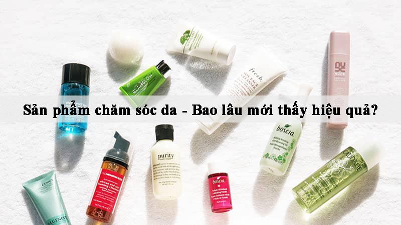 Những sản phẩm luôn có trong chu trình chăm sóc da của các nàng như sữa rửa mặt, kem trị mụn, trị vết thâm - Mất bao lâu mới thấy hiệu quả?